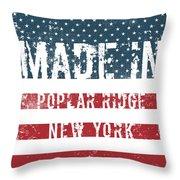 Made In Poplar Ridge, New York Throw Pillow