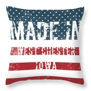 Made In West Chester, Iowa Throw Pillow
