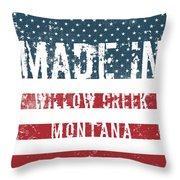 Made In Willow Creek, Montana Throw Pillow