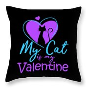 My Cat Is My Valentine1 Throw Pillow