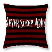 Never Sleep Again Throw Pillow