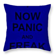 Now Panic 25 Throw Pillow