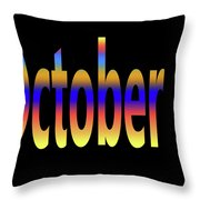 October 4 Throw Pillow