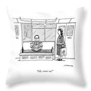 Oh Come On Throw Pillow