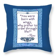 Rumi Quote You Were Born With Wings Throw Pillow