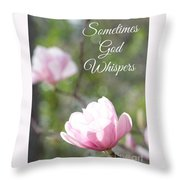 Sometimes God Whispers Throw Pillow