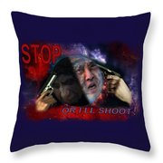 Stop Or I'll Shoot Throw Pillow
