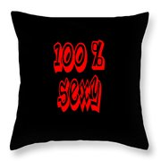 100 Percent Sexy  Throw Pillow