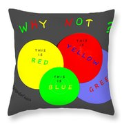 1042  So Why Not 2018 Throw Pillow