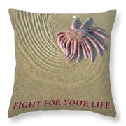 Fight For  Your Life Throw Pillow