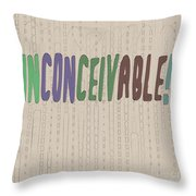 Graphic Display Of The Word Inconceivable Throw Pillow