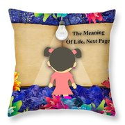 The Meaning Of Life Art Throw Pillow