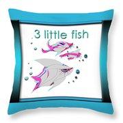 3 Little Fish Throw Pillow