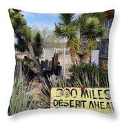300 Miles Desert Ahead Throw Pillow