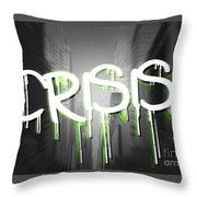 Crisis As Graffiti On A Wall  Throw Pillow