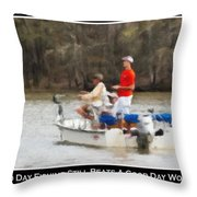 A Bad Day Fishing . . . Throw Pillow