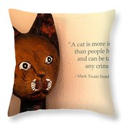 A Cat Is More Intelligent Throw Pillow by Beauty For God