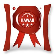 A Product Of Hawaii Throw Pillow