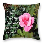 A Rose Is Proof Throw Pillow