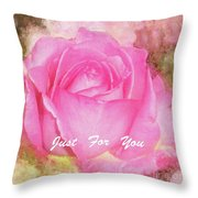 Enjoy A Rose Just For You Throw Pillow