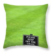 A Sign In The Lawn Reading Keep Off The Grass Throw Pillow
