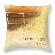 A Simple Life Throw Pillow