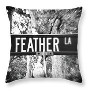 Fe - A Street Sign Named Feather Throw Pillow
