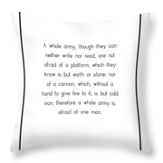 A Whole Army, Though They... Throw Pillow