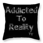 Addicted To Reality Tv - White Print For Dark Throw Pillow