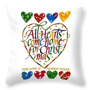 All Hearts Come Home For Christmas Throw Pillow