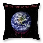 All The Time In The World... Throw Pillow