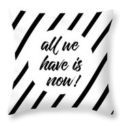 All We Have Is Now - Cross-striped Throw Pillow