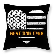 American Flag, Father's Day Gift, Best Dad Ever, For Daddy Throw Pillow