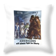 Americans Will Always Fight For Liberty Throw Pillow