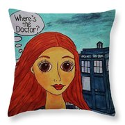 Amy Pond Where's The Doctor Throw Pillow