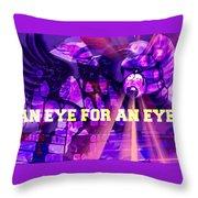 An Eye For An Eye Throw Pillow