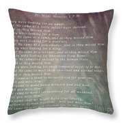 And So They Missed Him Throw Pillow