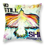 And Still She Persisted Throw Pillow