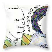 And You Will See Throw Pillow