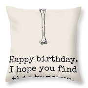 Archeologist Birthday Card - Funny Archeology Birthday Card - Anatomy Birthday Card - Humerus Throw Pillow