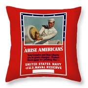 Arise Americans Join The Navy  Throw Pillow