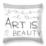 Art Is Beauty  Throw Pillow