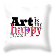 Art Is My Happy Place Throw Pillow