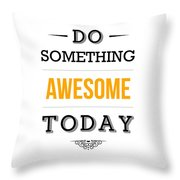 Motivational Typography Poster Throw Pillow by Lab No 4 - The Quotography Department
