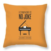 A Symphony Is No Joke Inspirational Quotes Poster Throw Pillow by Lab No 4 - The Quotography Department
