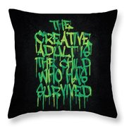 Graffiti Tag Typography The Creative Adult Is The Child Who Has Survived  Throw Pillow