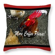 More Coffee Please Throw Pillow