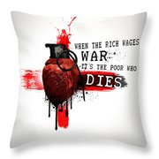 When The Rich Wages War... Throw Pillow