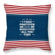 7 Take Positives Out Inspirational Quotes Poster Throw Pillow