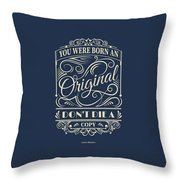 You Were Born An Original Motivational Quotes Poster Throw Pillow by Lab No 4
